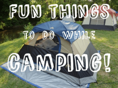 fun things to do while camping tent